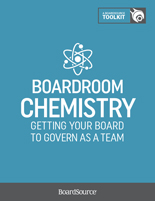 Boardroom Chemistry: Getting Your Board to Govern as a Team