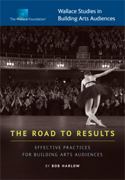 The Road to Results: Effective Practices for Building Arts Audiences